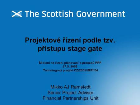 Mikko AJ Ramstedt Senior Project Adviser Financial Partnerships Unit