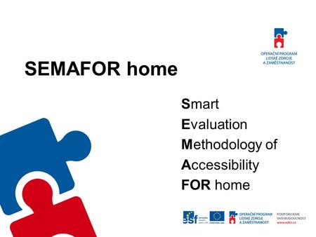 SEMAFOR home Smart Evaluation Methodology of Accessibility FOR home.