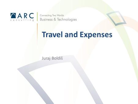 Juraj Boldiš Travel and Expenses. Obsah Peoplesoft workshop Travel and Expenses 2 Popis T&E Ukázky vstupů, schvalování, zpracování Reporty Silné stránky.