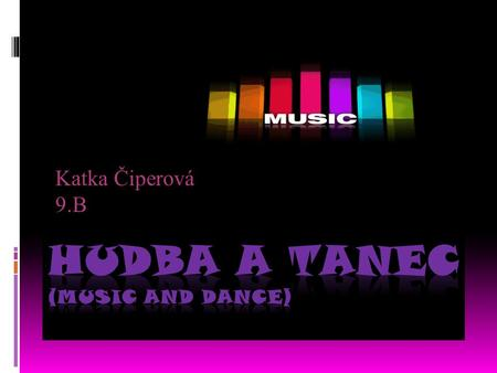 Hudba a tanec (music and dance)