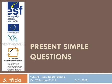 PRESENT SIMPLE questions