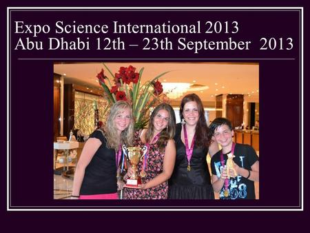Expo Science International 2013 Abu Dhabi 12th – 23th September 2013.