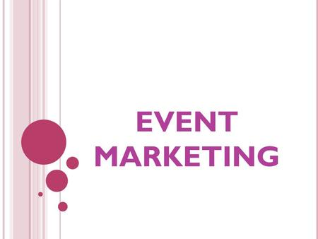 EVENT MARKETING.