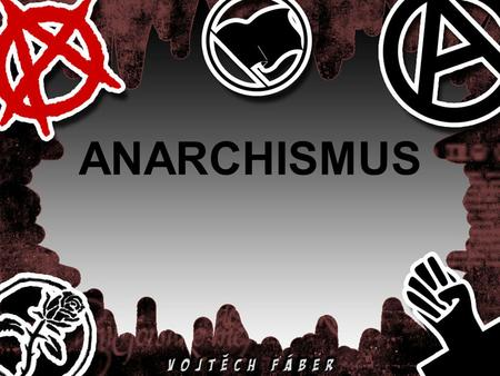 ANARCHISMUS.