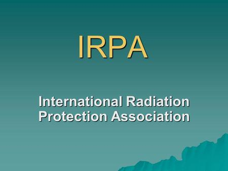 IRPA International Radiation Protection Association.