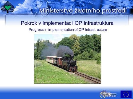 Pokrok v Implementaci OP Infrastruktura Progress in implementation of OP Infrastructure.