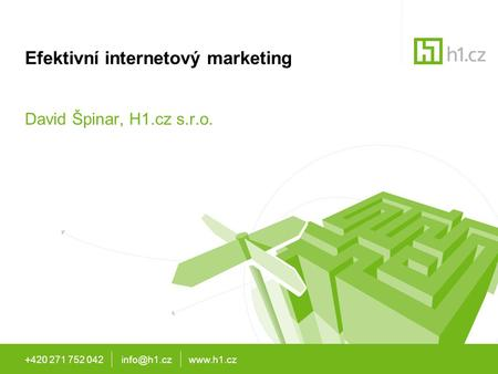 +420 271 752 042  Efektivní internetový marketing David Špinar, H1.cz s.r.o.