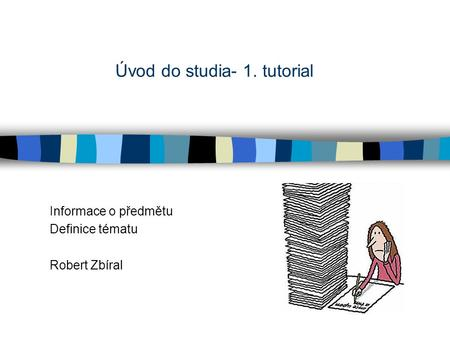 Úvod do studia- 1. tutorial