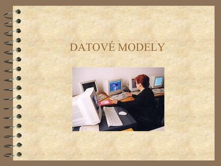 DATOVÉ MODELY (c) 1999. Tralvex Yeap. All Rights Reserved.