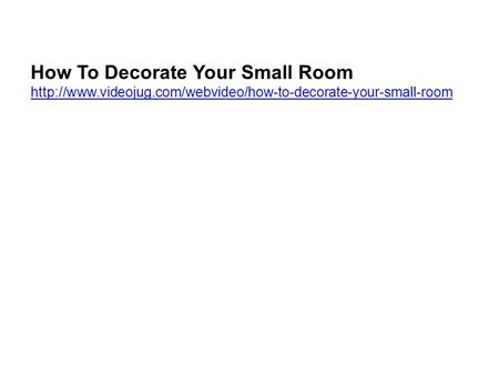How To Decorate Your Small Room