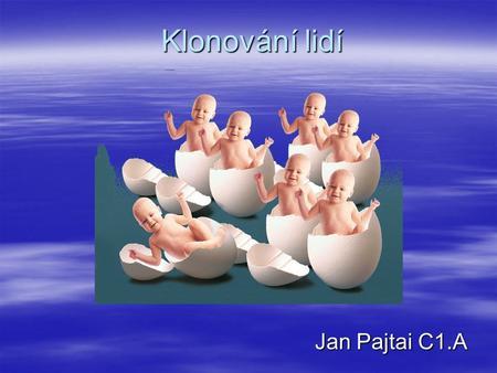 Marek Vácha: Klonování reprodukční a terapeutické