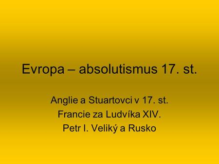 Evropa – absolutismus 17. st.