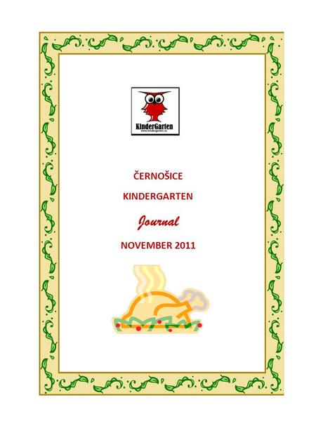 ČERNOŠICE KINDERGARTEN Journal NOVEMBER 2011.