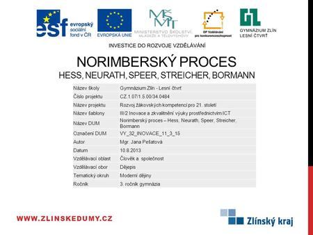 Norimberský proces Hess, Neurath, Speer, Streicher, Bormann