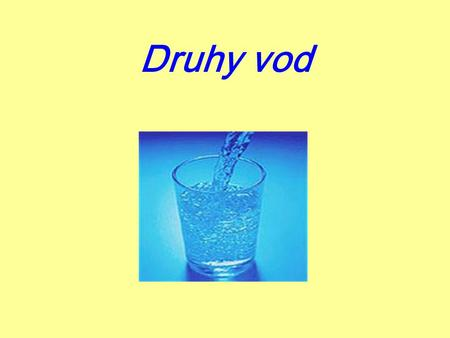 Druhy vod.
