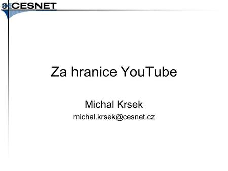 Za hranice YouTube Michal Krsek
