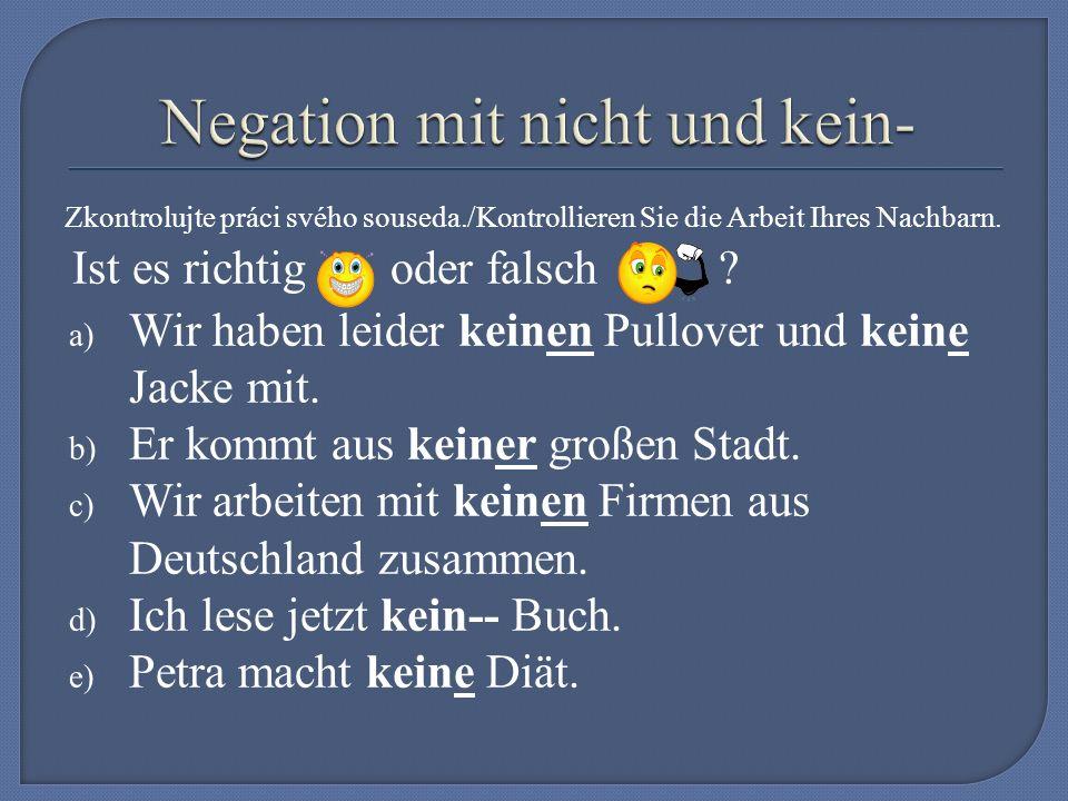 NICHT Problémy se slovosledem / Probleme mit der Satzgliedstellung 1.
