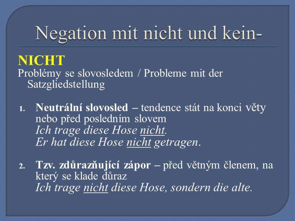 Neutrální slovosled – nicht stojí vždy 1.