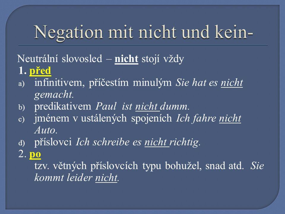Přeložte / Übersetzen Sie: a) Petr tyto košile nenosí.