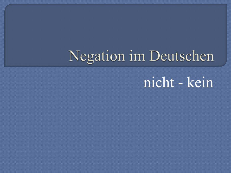  Co už víme o negaci v němčině./ Was wissen wir schon über die Negation im Deutschen.