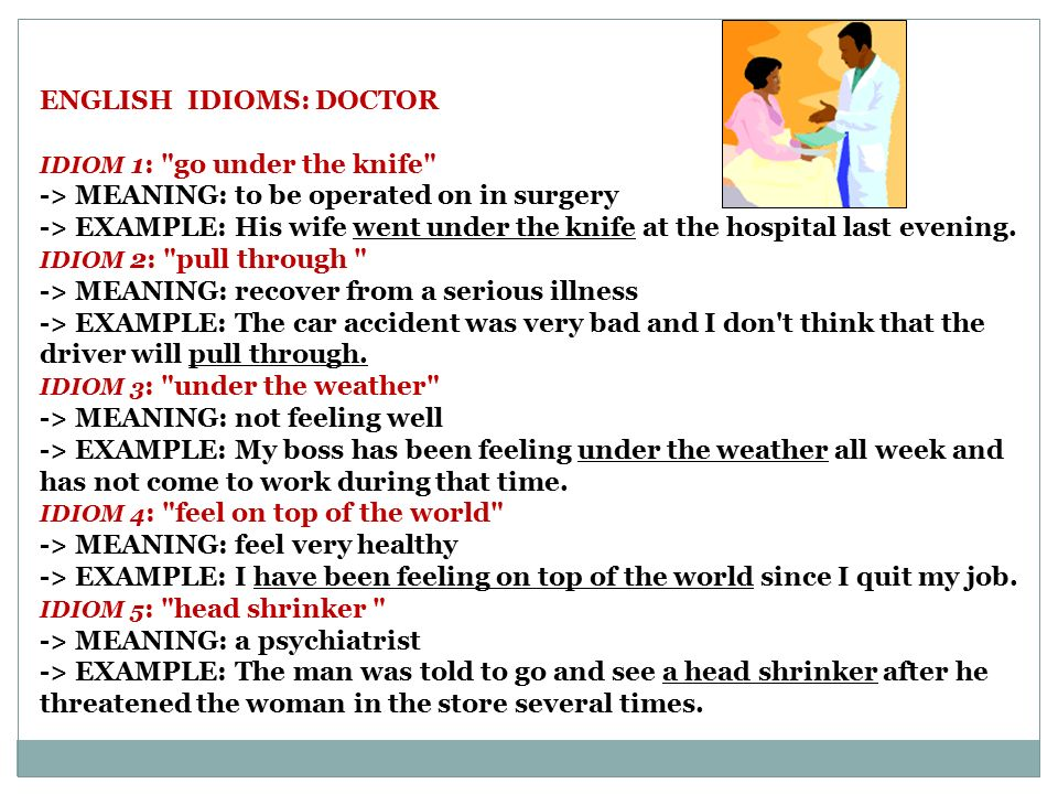  Use English idioms in the text: 1.The man was forced to go to a head shrinker after he killed the two women.