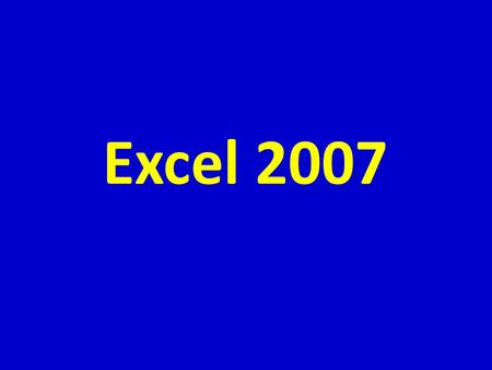 Excel 2007.