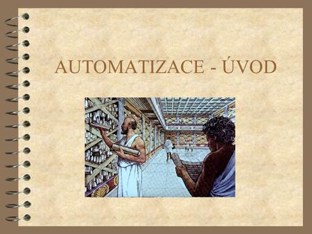 AUTOMATIZACE - ÚVOD (c) 1999. Tralvex Yeap. All Rights Reserved.