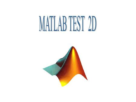MATLAB TEST 2D.
