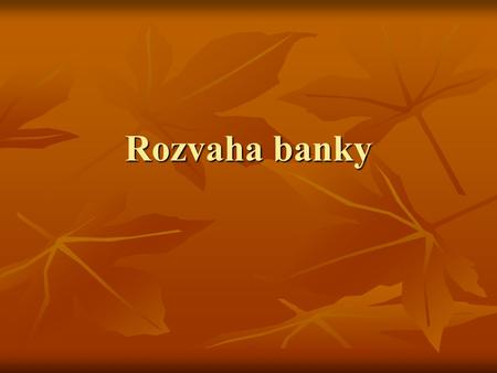 Rozvaha banky.