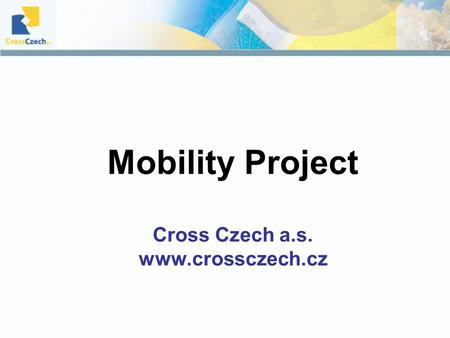 Mobility Project Cross Czech a.s. www.crossczech.cz.