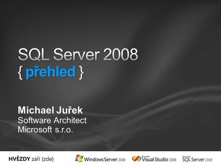 Michael Juřek Software Architect Microsoft s.r.o..