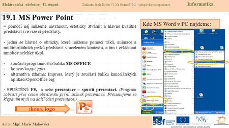 19.1 MS Power Point Kde MS Word v PC najdeme: ikona, logo