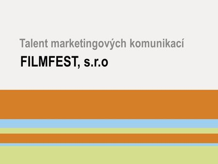 FILMFEST, s.r.o Talent marketingových komunikací.