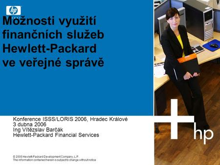 © 2005 Hewlett-Packard Development Company, L.P. The information contained herein is subject to change without notice Možnosti využití finančních služeb.