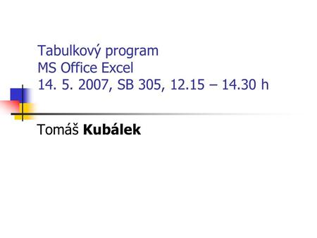 Tabulkový program MS Office Excel , SB 305, – h