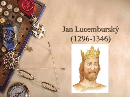 Jan Lucemburský (1296-1346).