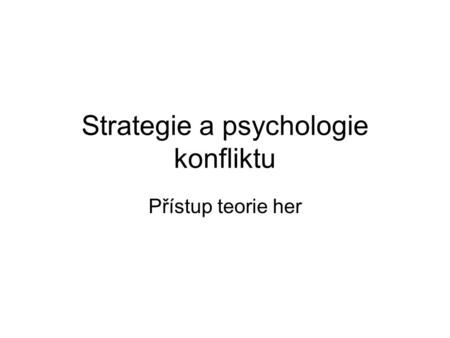 Strategie a psychologie konfliktu