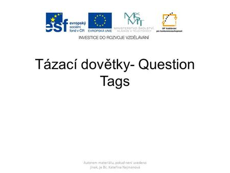 Tázací dovětky- Question Tags