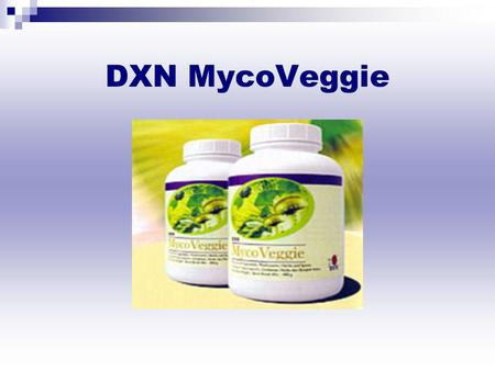 DXN MycoVeggie. DXN Myco Veggie The issue of overweight and obesity is relevant for most countries in the world. It is an issue with a strong negative.