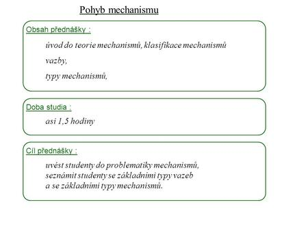 Pohyb mechanismu úvod do teorie mechanismů, klasifikace mechanismů