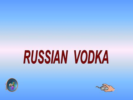 RUSSIAN VODKA.