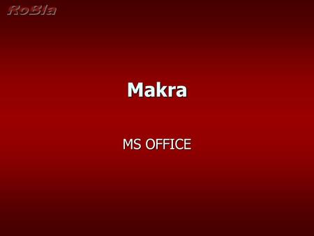RoBla Makra MS OFFICE.