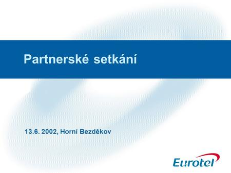 Partnerské setkání 13.6. 2002, Horní Bezděkov. 2 Chasing the gap The revenue gap for operators to close could be significant – this has been driven by.