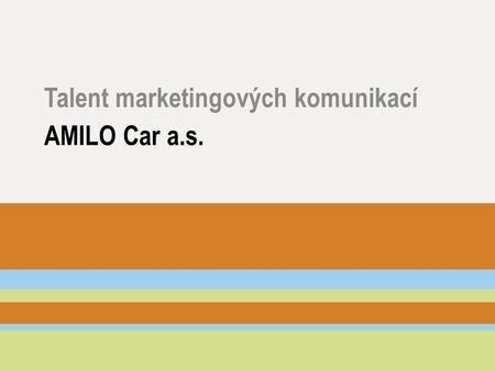 AMILO Car a.s. Talent marketingových komunikací.