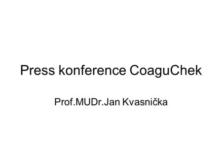 Press konference CoaguChek Prof.MUDr.Jan Kvasnička.