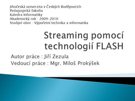Streaming pomocí technologií FLASH