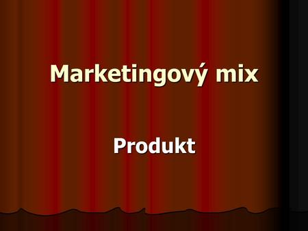 Marketingový mix Produkt.