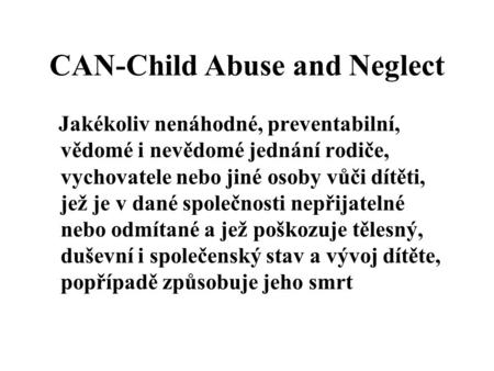 CAN-Child Abuse and Neglect
