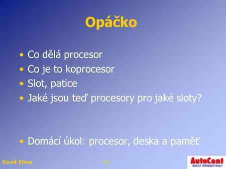 Opáčko Co dělá procesor Co je to koprocesor Slot, patice