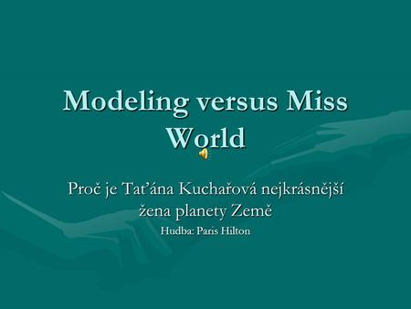 Modeling versus Miss World